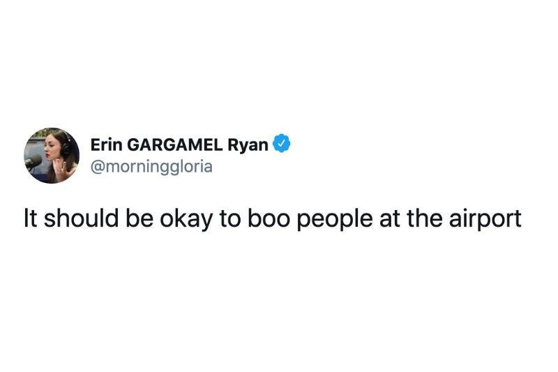 Tweet: It should be okay to boo people at the airport