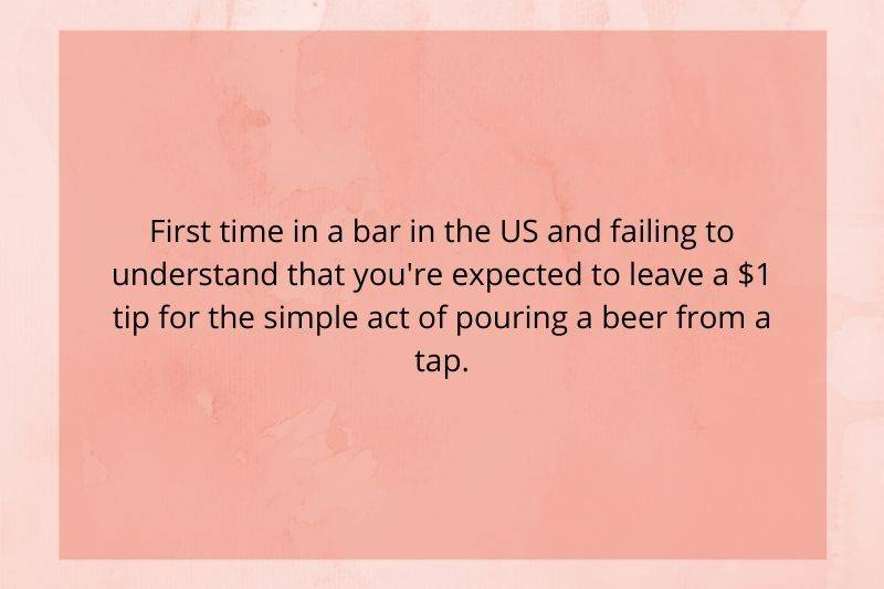 someone visiting the US didn't understand that tipping was a thing
