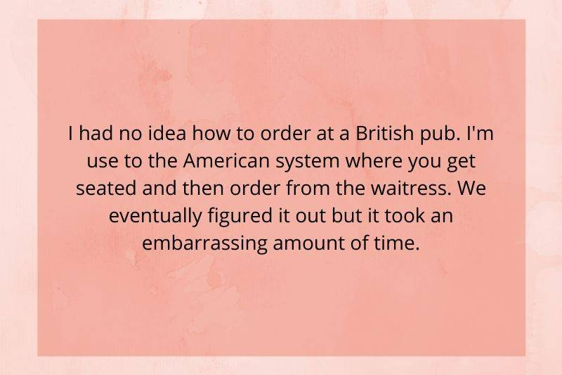 someone in the UK didn't know you have to go up to the bar to order