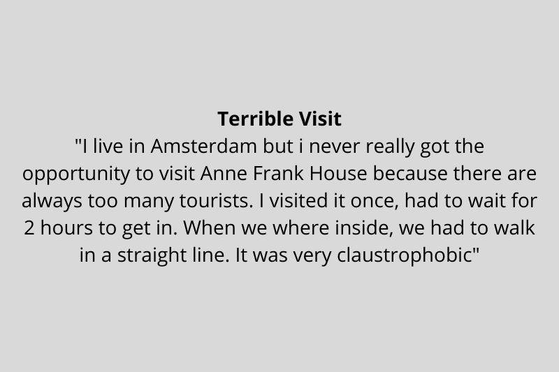 someone thought that the house Anne Frank was in was claustrophobic