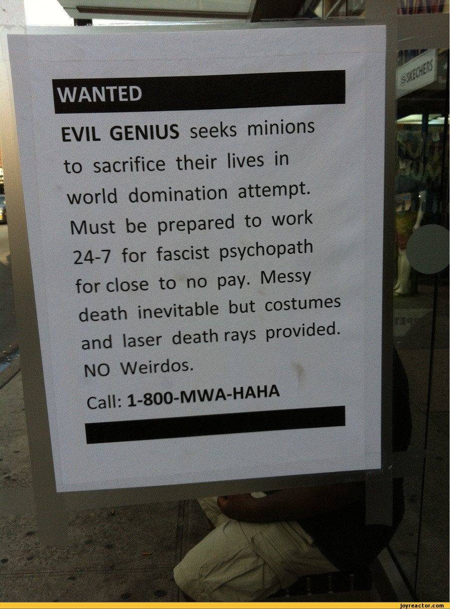 A wanted poster requests minions to work for an evil genius.